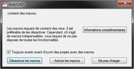 Message d'avertissement affiché lorsque vous chargez un dessin contenant des macros VBA